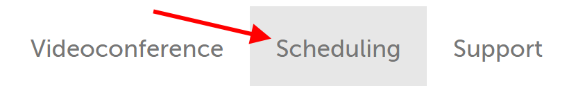 """Scheduling"" tab to the right of ""Videoconference"" tab"
